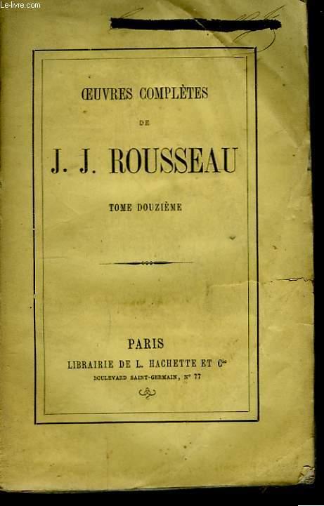 Oeuvres Complètes de J.J. Rousseau. TOME XII