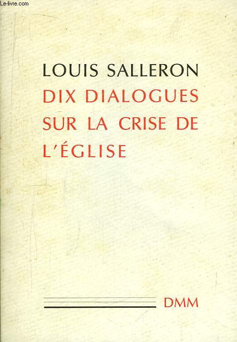 Dix dialogues sur la crise de l'Eglise.