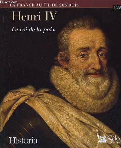 Henri IV, le Roi de la Paix. 1553 - 1610