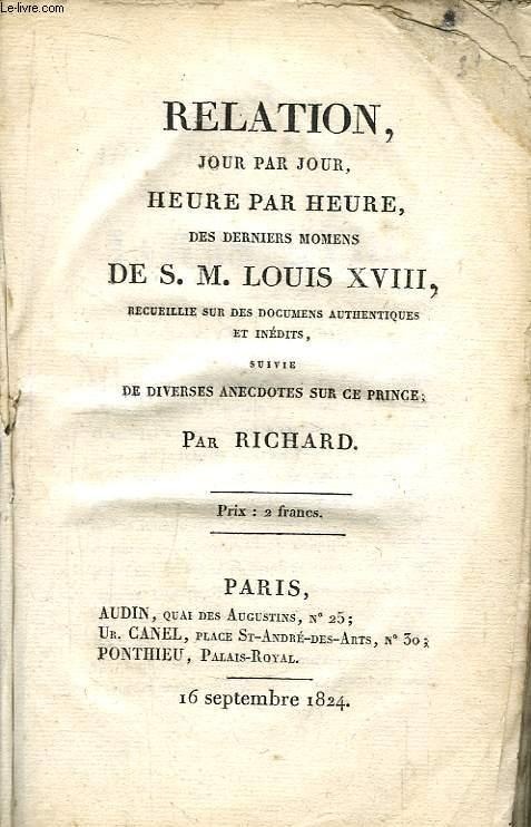 Relation jour par jour, heure par heure des derniers momens de S.M. Louis XVIII.