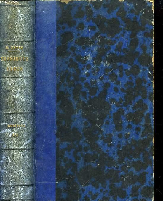 Etudes sur les tragiques grecs. Euridipe, TOME II