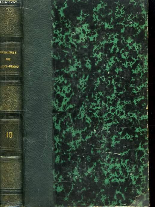 Mémoires, complets et authentiques, du Duc de Saint-Simon. TOME 10