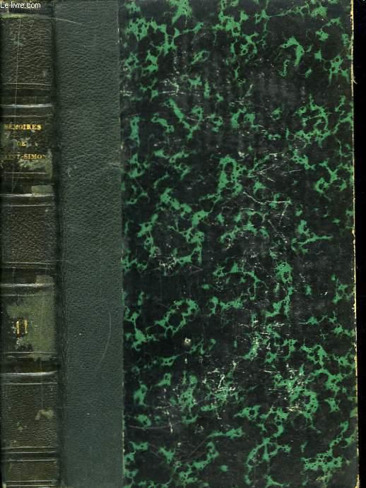 Mémoires, complets et authentiques, du Duc de Saint-Simon. TOME 11