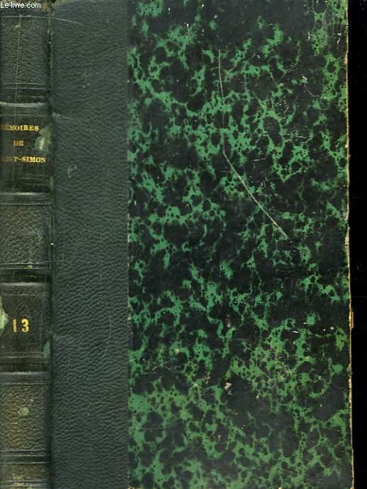 Mémoires, complets et authentiques, du Duc de Saint-Simon. TOME 13