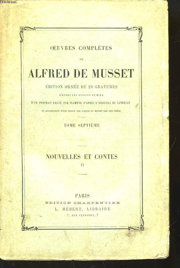 Oeuvres Complètes de Alfred de Musset. TOME VII : Nouvelles et contes, 2eme partie.