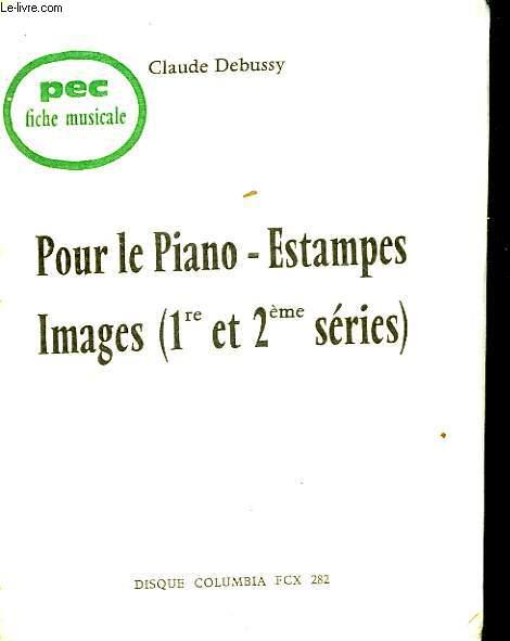 Pour le Piano-Estampes. Images (1ere et 2eme Séries)