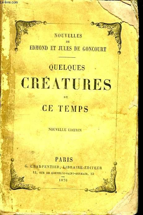 Quelques créatures de ce temps