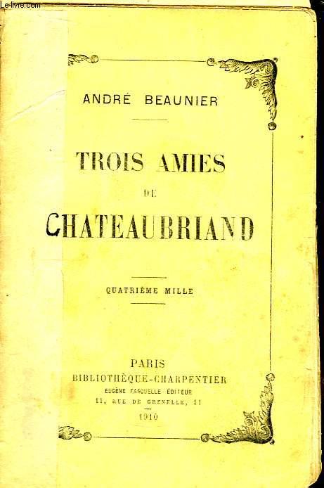 Trois amies de Chateaubriand.