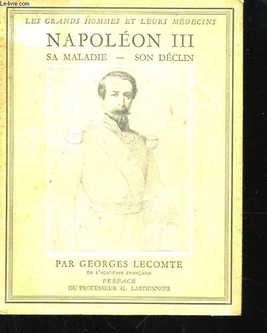 Napoléon III. Sa maladie - son déclin.