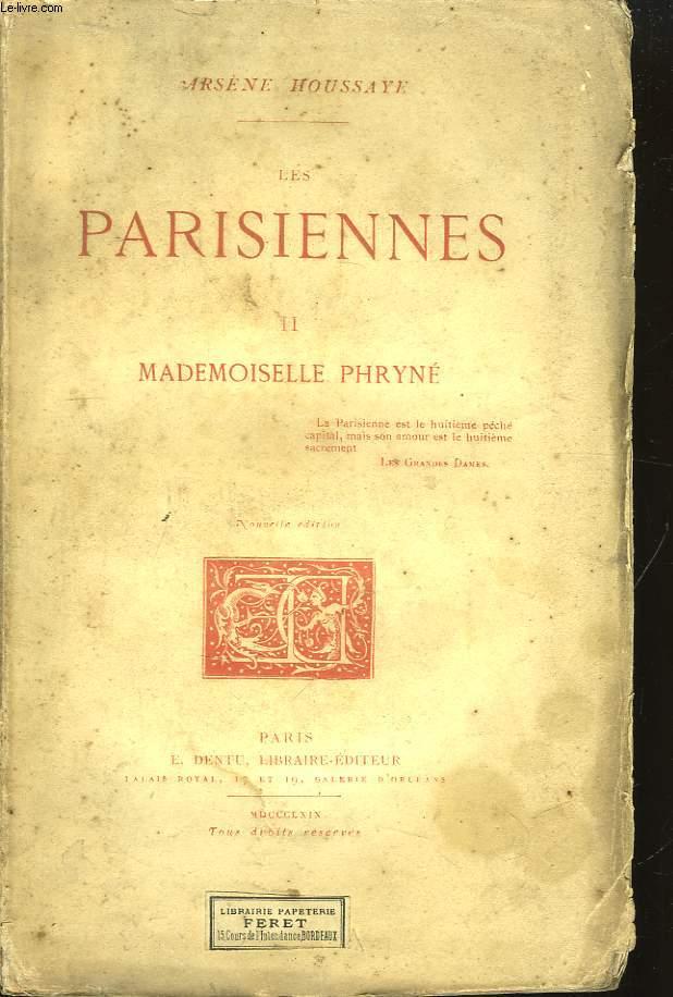 Les Parisiennes. TOME II : Mademoiselle Phryné.