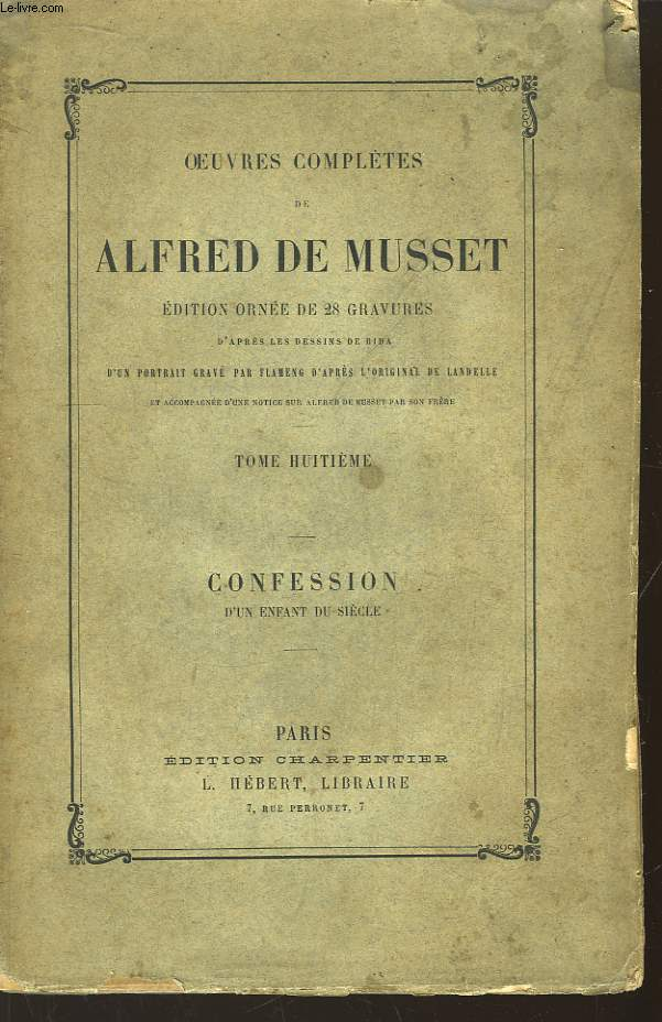 Oeuvres complètes de Musset. TOME 8. Confession d'un Enfant du Siècle.