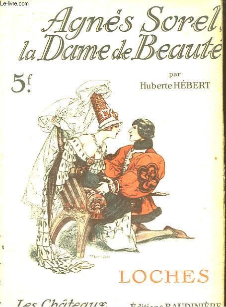 Loches. Agnès Sorel, la Dame de Beauté.
