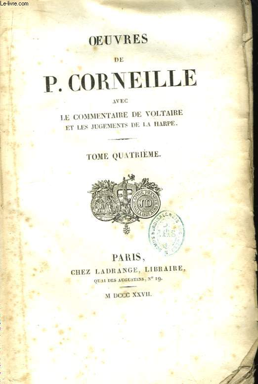 Oeuvres de P. Corneille. TOME IV
