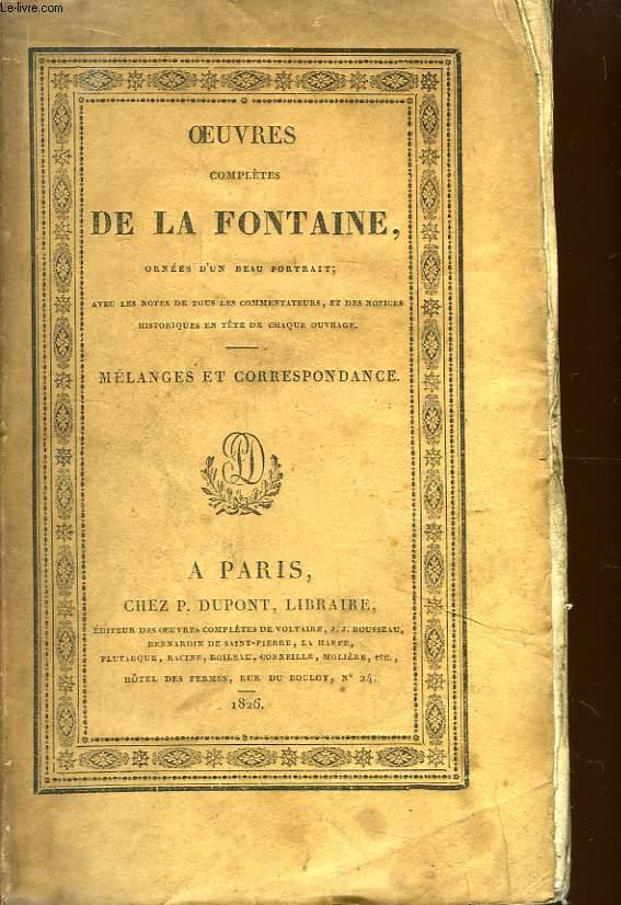 Oeuvres complètes de La Fontaine. TOME VI : Mélanges et Correspondance.