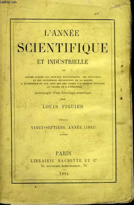 L'Année Scientifique et Industrielle. 27ème année : 1883