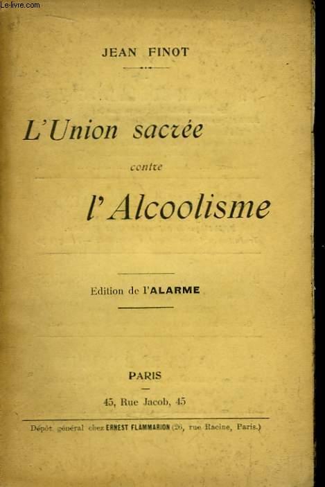 L'Union sacrée contre l'Alcoolisme.