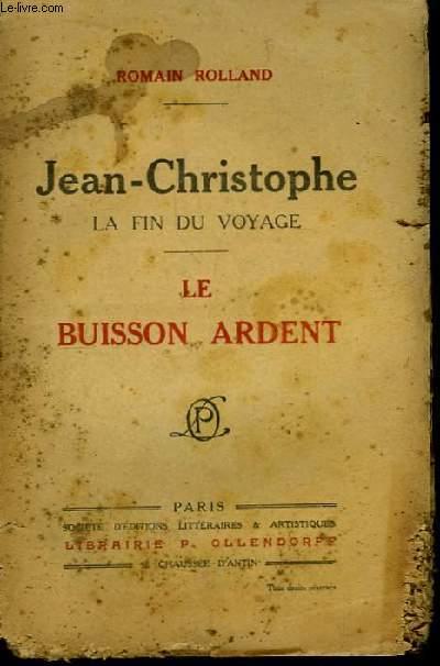 Jean-Christophe, la fin du voyage. La Buisson ardent