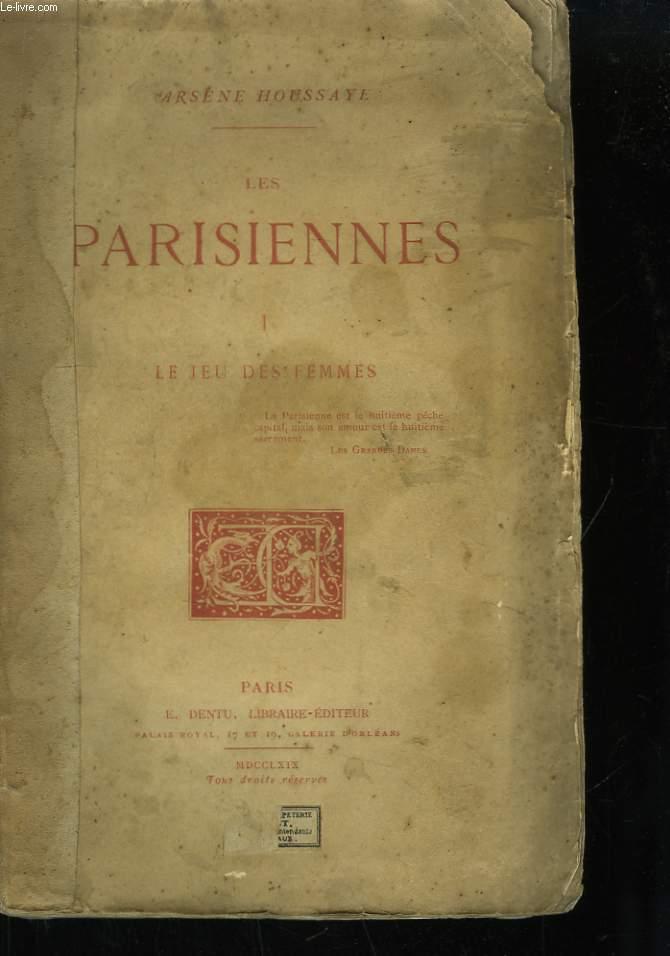 Les Parisiennes. TOME 1 : Le Jeu des Femmes.