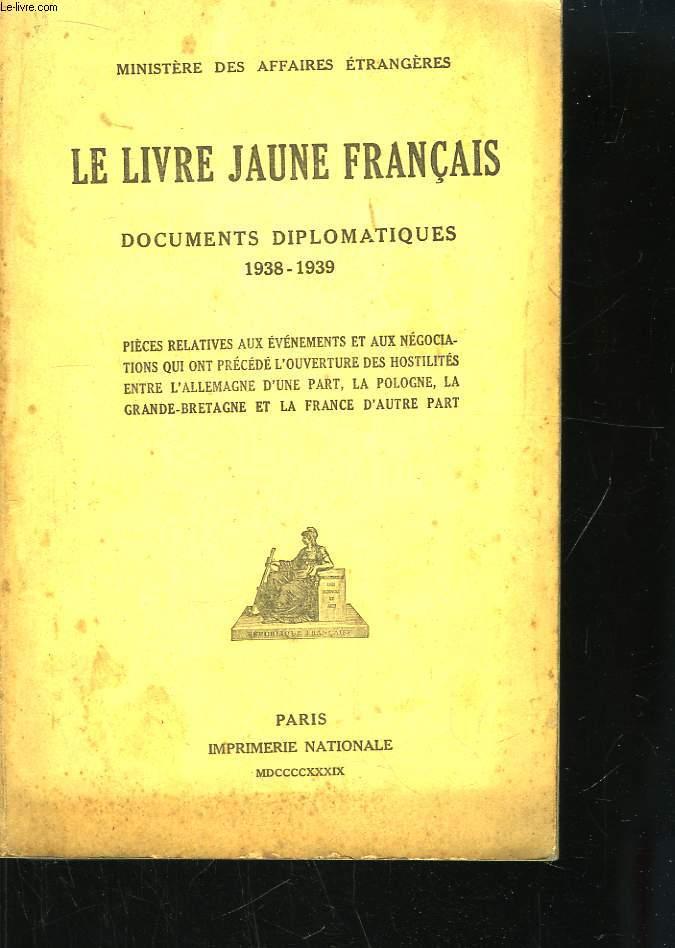 Le Livre Jaune Français. Documents Diplomatiques 1938 - 1939