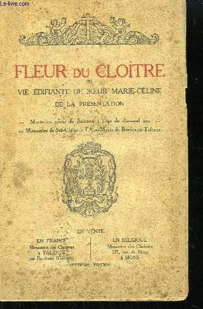 Fleur du Cloitre ou Vie édifiante de Soeur Marie-Céline de la Présentation