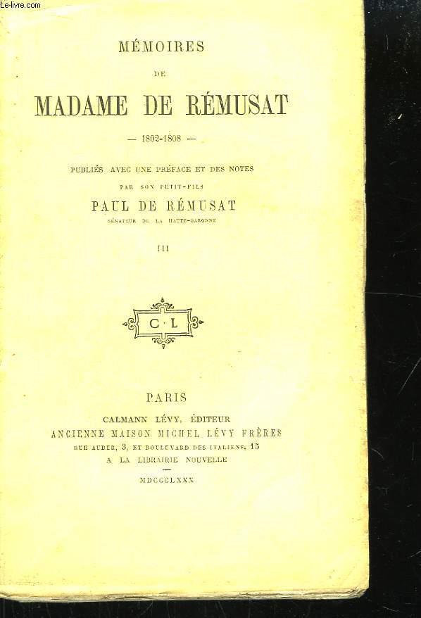 Mémoires de Madame de Rémusat. 1802 - 1808. TOME III