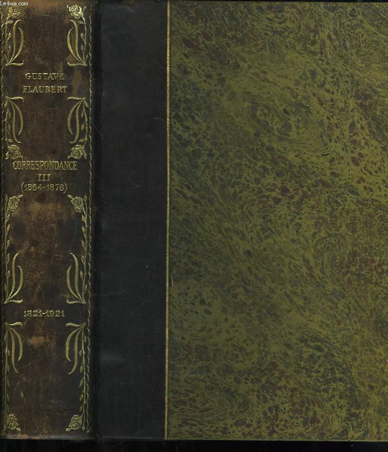 Correspondance. TOME III : 1864 - 1876