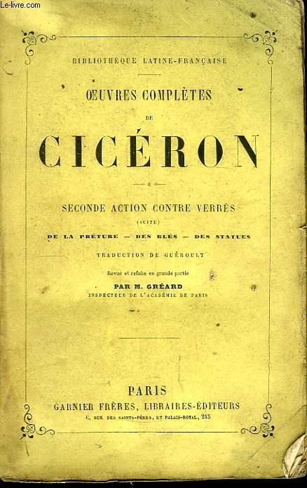 Oeuvres Complètes de Cicéron. TOME VI : Seconde Action contre Verrès (suite) de la Préture - des Blés - des Statues.