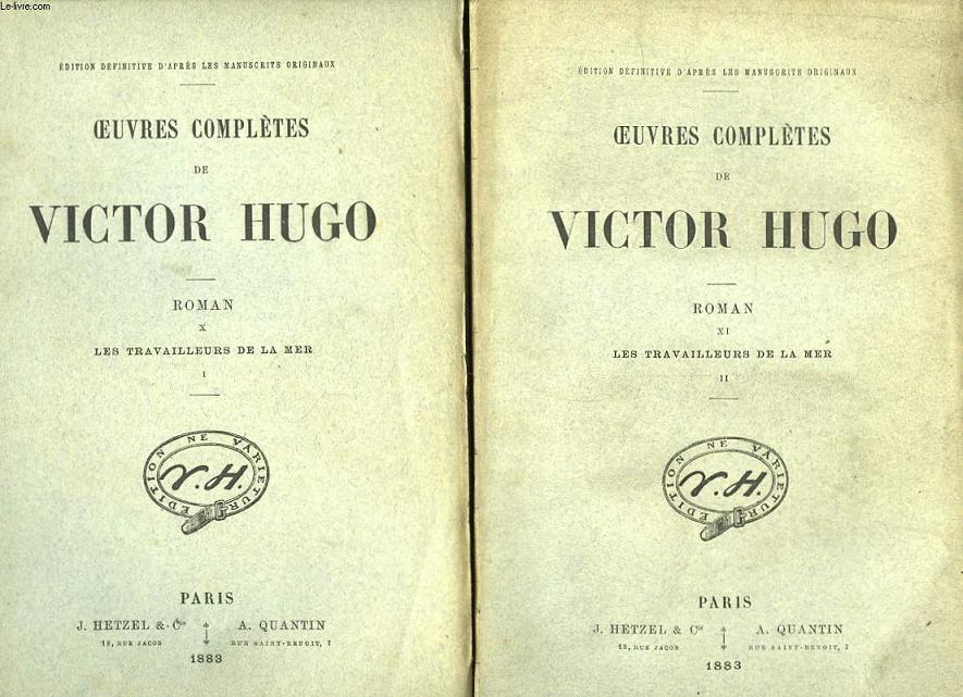 Oeuvres complètes de Victor Hugo. Roman, TOMES X et XI : Les Travailleurs de la Mer.