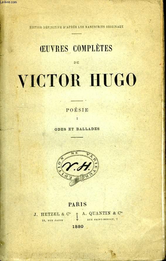 Oeuvres complètes de Victor Hugo. Poésie. TOME I : Odes et Ballades.