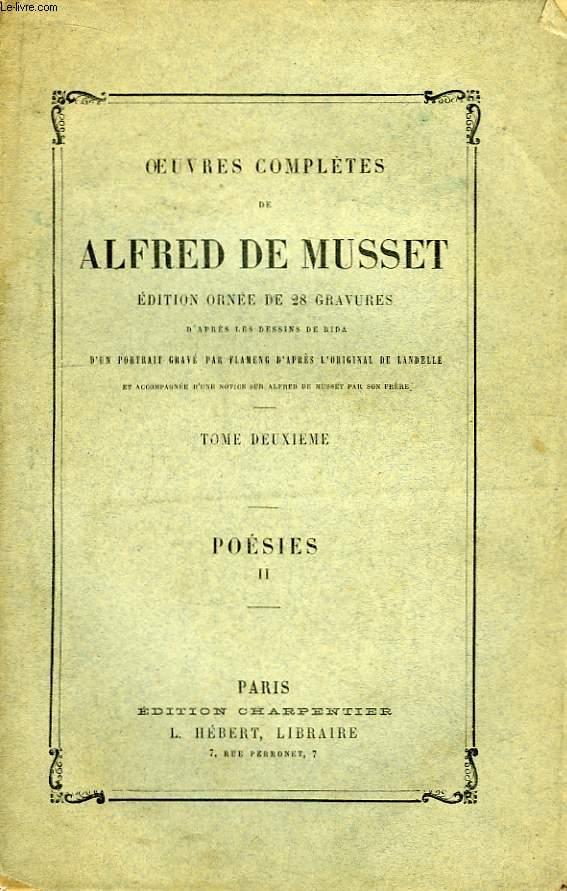 Oeuvres Complètes de Alfred de Musset. TOME II : Poésies, 2ème parties.
