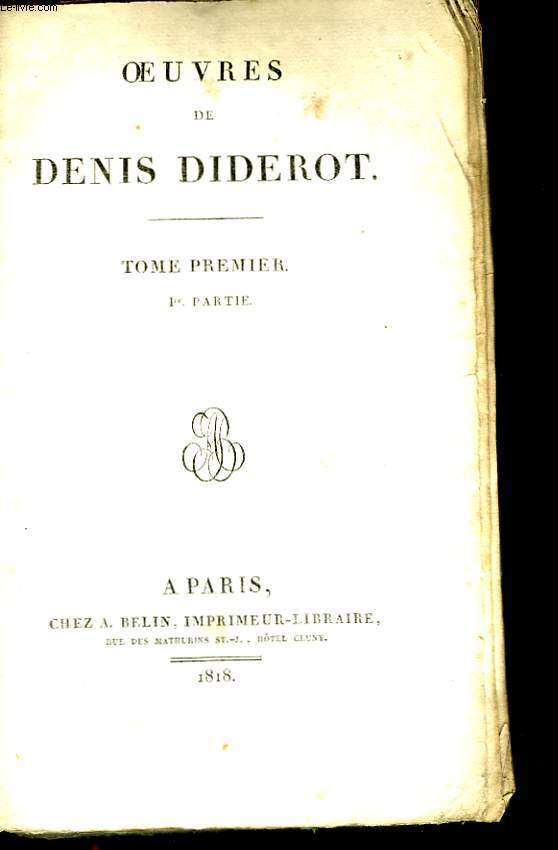 Oeuvres de Denis Diderot. TOME I, 1ère partie.