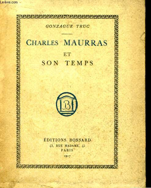 Charles Maurras et son Temps.
