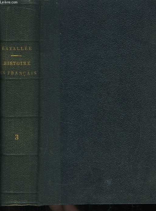 Histoire des Français, depuis le temps des Gaulois, jusqu'en 1848. TOME III : Histoire des Français sous les Bourbons 1589 - 1789