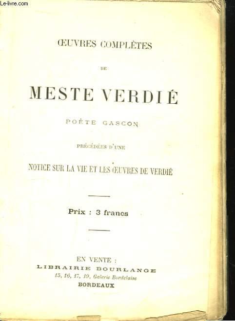 Oeuvres Complètes de Meste Verdié, poète gascon.