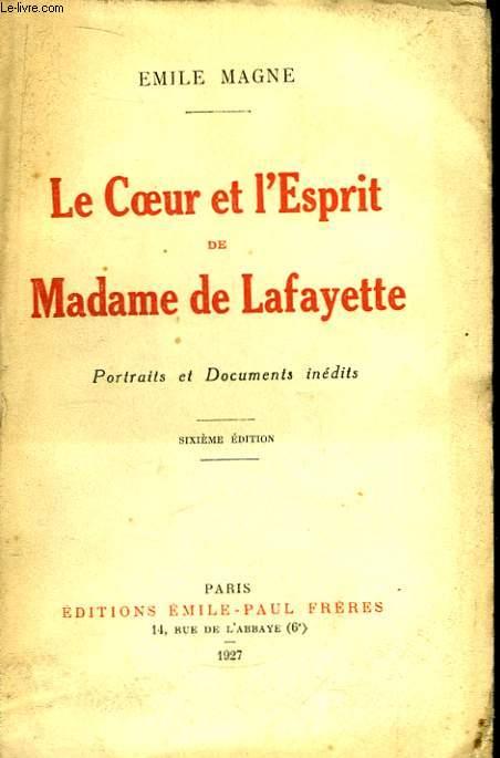 La Coeur et l'Esprit de Madame de Lafayette.