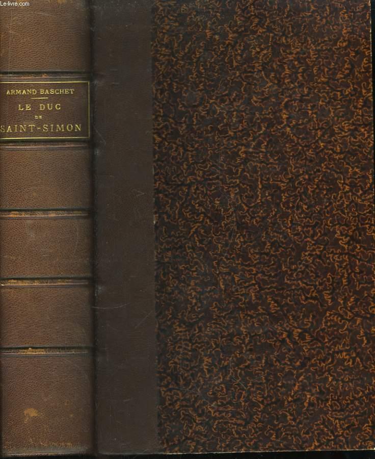 Le Duc de Saint-Simon. Son cabinet et l'historique de ses manuscrits.