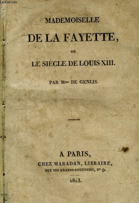 Mademoiselle de La Fayette, ou le siècle de Louis XIII