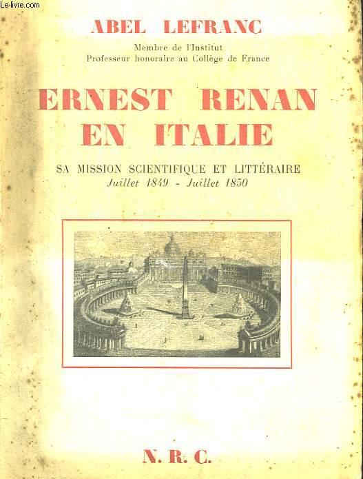 Ernest Renan en Italie. Sa mission scientifique et Littéraire (Juillet 849 - Juillet 1850)