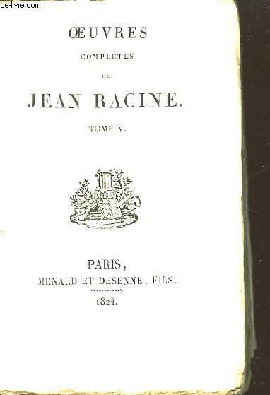 Oeuvres Complètes de Jean Racine. TOME V. Abrégé de l'Histoire de Port-Royal