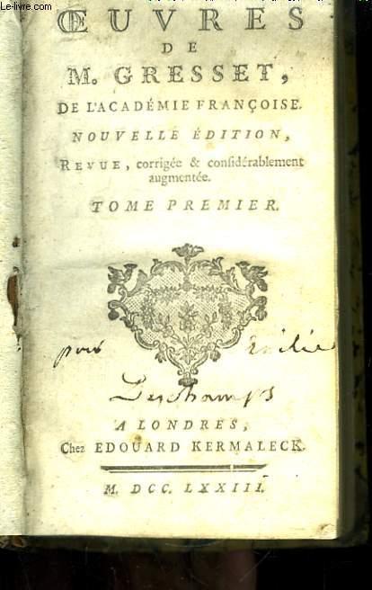Oeuvres de M. Gresset, de l'Académie Françoise. TOMES 1 et 2, en un seul volume.