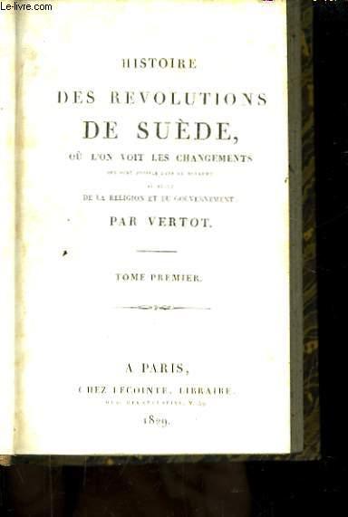 Histoire des Révolutions de Suède. 2 Tomes en un seul volume.