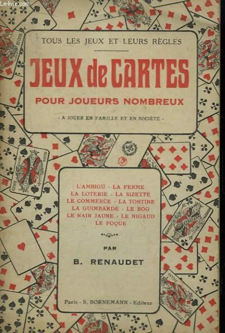 Les jeux de cartes, pour joueur nombreux.