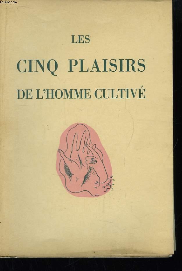 Les Cinq Plaisirs de l'Homme Cultivé.