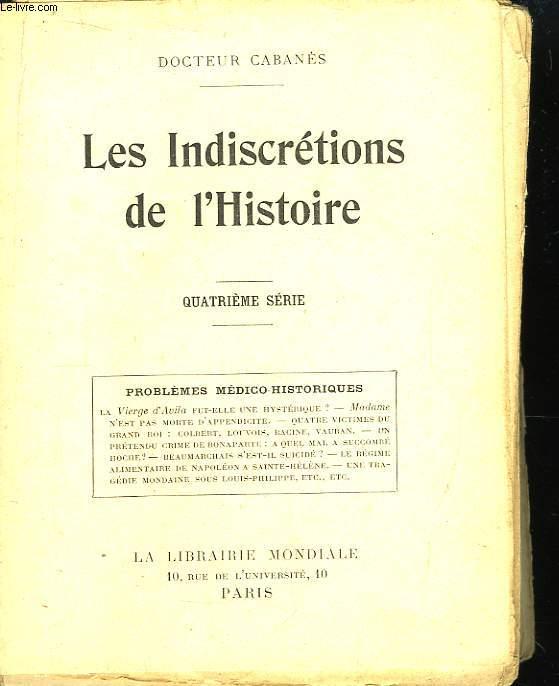 Les Indiscrétions de l'Histoire. 4ème série : Problèmes Médico-Historiques.