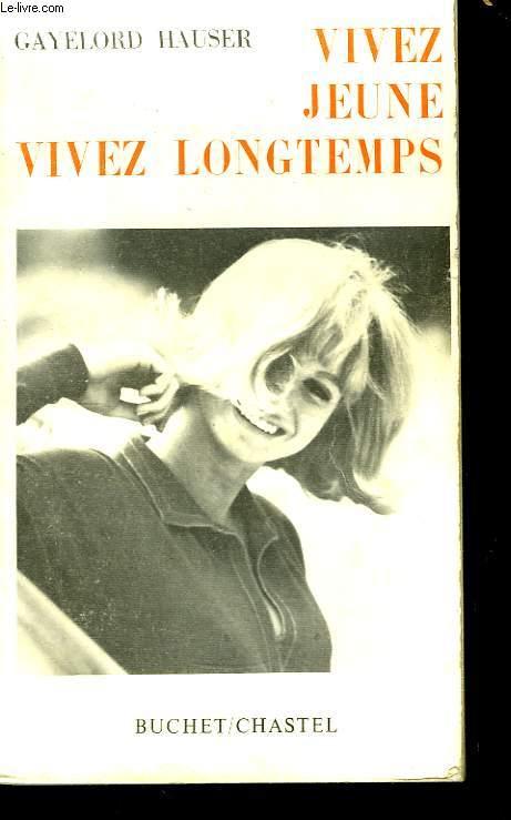 Vivez jeune, vivez longtemps (Look younger, live longer)