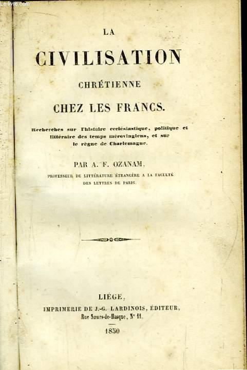 La Civilisation Chrétienne chez les Francs.