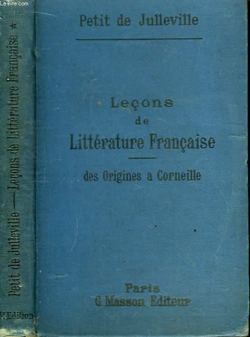 Leçons de Littérature Française. TOME 1 : Des origines à Corneille.