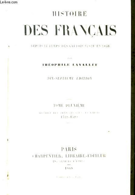 Histoire des Français, depuis le temps des Gaulois jusqu'en 1848. TOME II : Histoire des français sous les Valois, 1328 - 1589