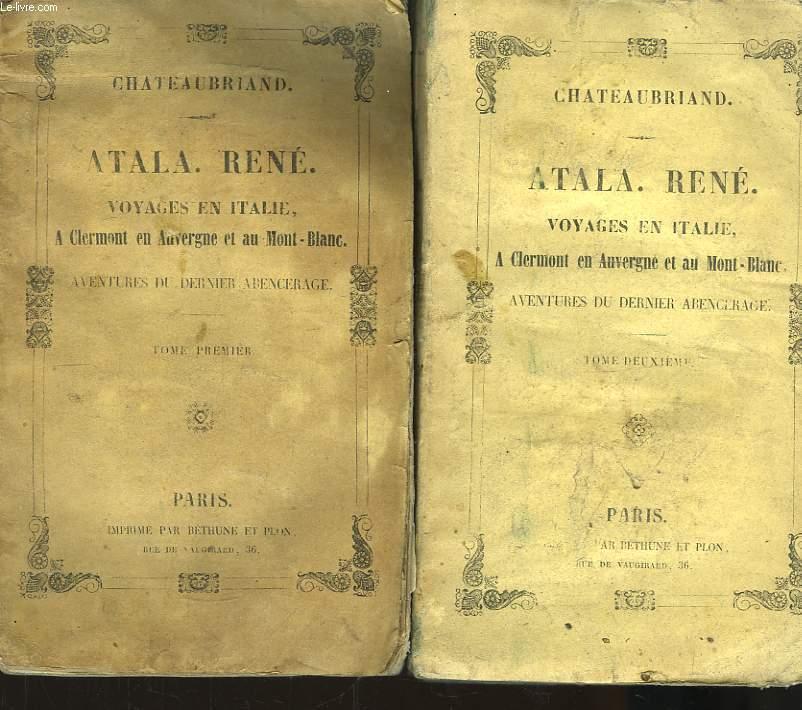 Atala. René. Voyages en Italie, à Clermont en Auvergne et au Mont-Blanc. Aventures du dernier Abencerage. En 2 TOMES