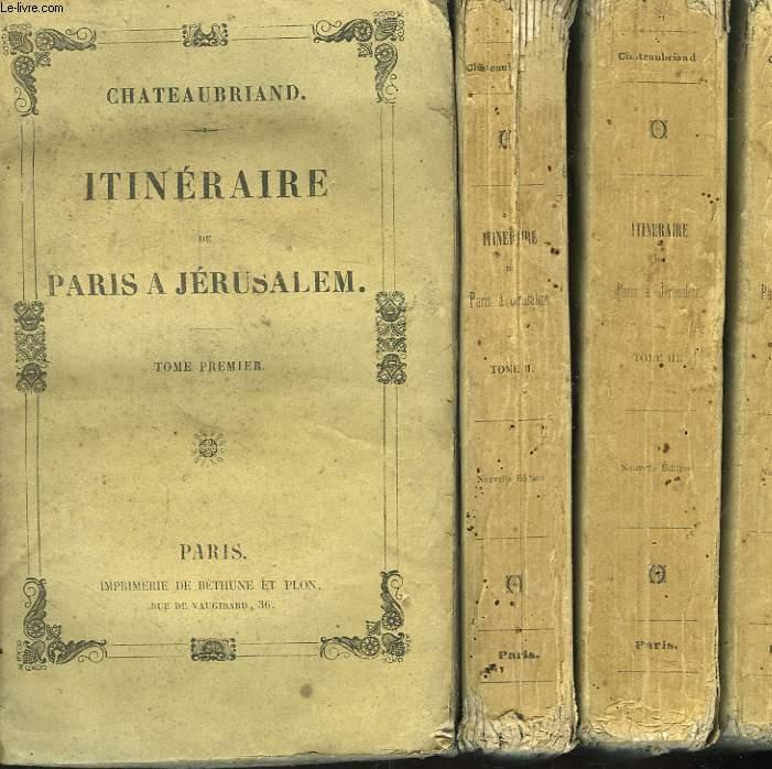 Itinéraire de Paris à Jérusalem. En 4 TOMES